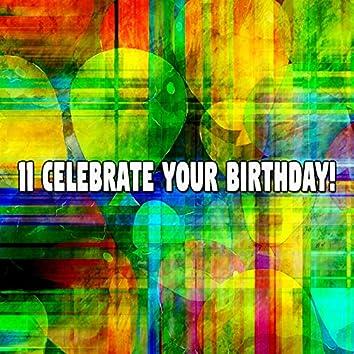 11 Celebrate Your Birthday!