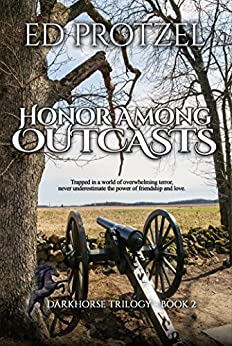 Honor Among Outcasts (DarkHorse Trilogy Book 2) by [Ed Protzel]