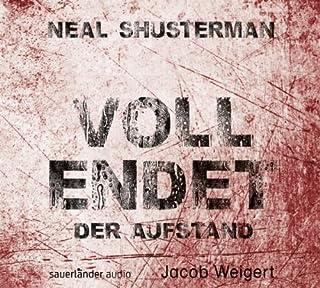 Der Aufstand     Vollendet 2              Autor:                                                                                                                                 Neal Shusterman                               Sprecher:                                                                                                                                 Jacob Weigert                      Spieldauer: 8 Std. und 6 Min.     75 Bewertungen     Gesamt 4,5