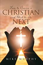 How to Become a Christian and What to do Next