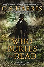By C.S. Harris - Who Buries the Dead: A Sebastian St. Cyr Mystery (2015-03-18) [Hardcover]