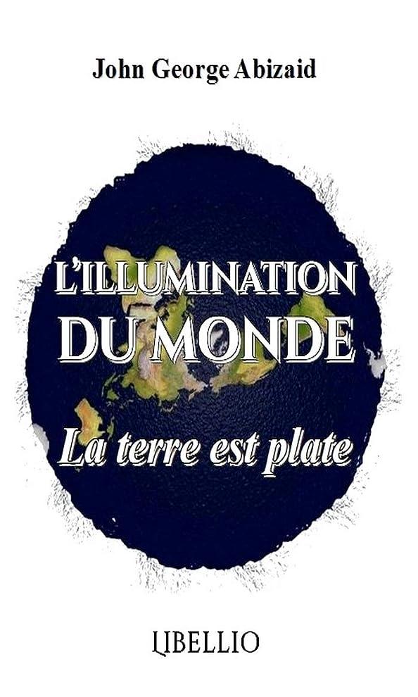 きしむ熱狂的なパンサーL'ILLUMINATION DU MONDE: La Terre est Plate (French Edition)