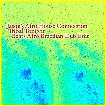 Tribal Tonight (Beats Afro Brazilian Dub Edit)