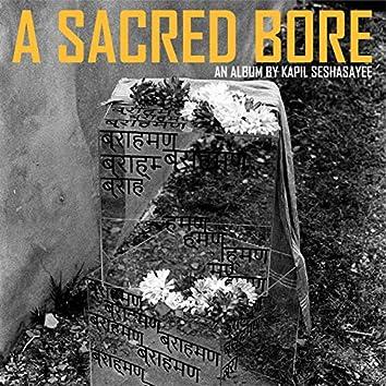 A Sacred Bore