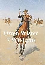 OWEN WISTER: SEVEN WESTERN NOVELS (ILLUSTRATED)