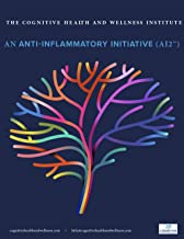 The Cognitive Health and Wellness Institute: An Anti-Inflammatory Initiative