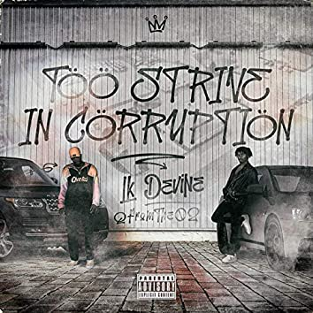 Too Strive in Corruption