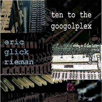 Ten to the Googolplex