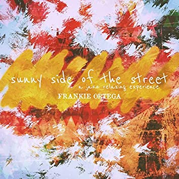 Sunny Side of the Street (A Jazz Relaxing Experience)