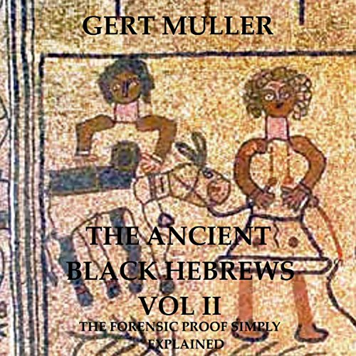 The Ancient Black Hebrews Vol II audiobook cover art