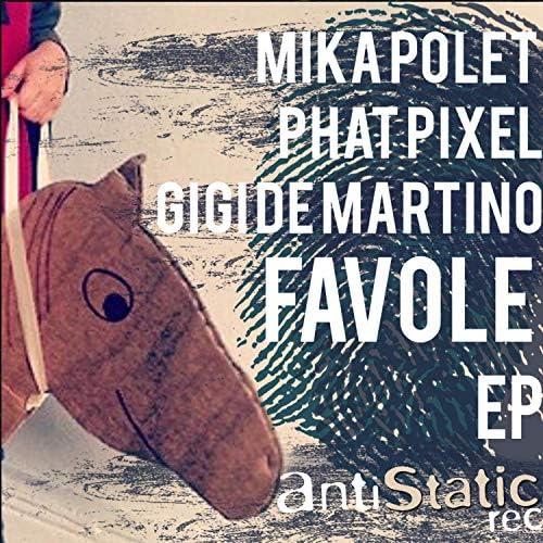 Mika Polet, Phat Pixel & Gigi De Martino