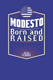 Modesto - Born and Raised - Old School: Notebook, Journal, Composition Book - American City - 120 Pages - 6'' x 9'' - Dot ...
