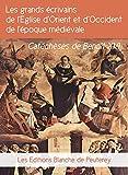Les grands écrivains de l'Eglise d'orient et d'occident de l'époque médiévale: Catéchèses de Benoît XVI