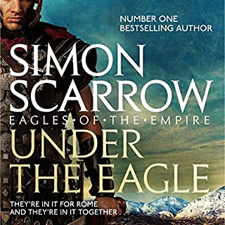 Under the Eagle     Eagles of the Empire, Book 1              By:                                                                                                                                 Simon Scarrow                               Narrated by:                                                                                                                                 David Thorpe                      Length: 12 hrs and 5 mins     777 ratings     Overall 4.5