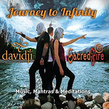 Journey to Infinity: Music, Mantras & Meditations