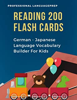 Reading 200 Flash Cards German - Japanese Language Vocabulary Builder For Kids: Practice Basic JLPT N4,N5 Words list activities books to improve ... and 1st, 2nd, 3rd grade. (German Edition)
