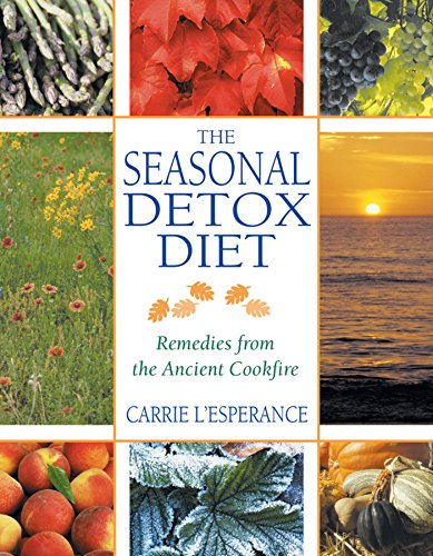 Compare Textbook Prices for The Seasonal Detox Diet: Remedies from the Ancient Cookfire 2nd Edition, New Edition of The Ancient Cookfire Edition ISBN 9780892819829 by L'Esperance, Carrie