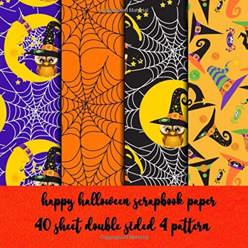 happy halloween scrapbook  paper 40 sheets double sided  4 pattern: collection kit paper for  halloween scrapbooking - decorating - origami - decoupage - collage art - invitation
