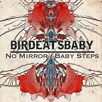 No Mirror / Baby Steps