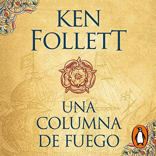 Una columna de fuego [A Column of Fire] Audiobook By Ken Follett cover art