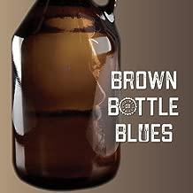 Brown Bottle Blues