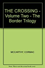 THE CROSSING - Volume Two - The Border Trilogy