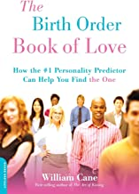 """The Birth Order Book of Love: How the #1 Personality Predictor Can Help You Find """"the One"""""""