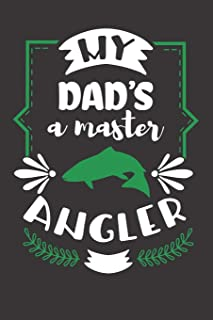 My Dad's a Master Angler: My Dad Hero (6x9 Daddy Journal)