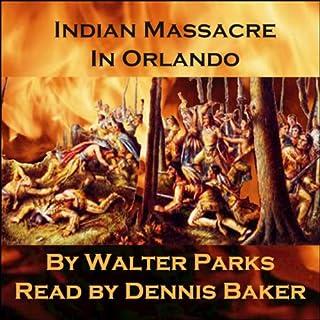 Indian Massacre in Orlando audiobook cover art