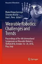 Wearable Robotics: Challenges and Trends: Proceedings of the 4th International Symposium on Wearable Robotics, WeRob2018, October 16-20, 2018, Pisa, Italy (Biosystems & Biorobotics Book 22)