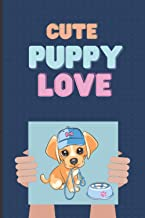 Cute puppy love Notebook: Great Gift for Dog Lover Friend Wife Husband Boyfriend or Coworker   For Birthdays Holidays Vale...