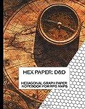 Hex Paper: D&D: Hexagonal Graph Paper Notebook for RPG Maps