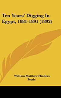 Ten Years' Digging in Egypt, 1881-1891 (1892)