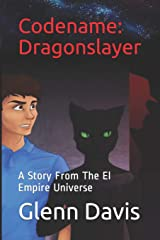 Codename: Dragonslayer: A Story From The El Empire Universe Paperback