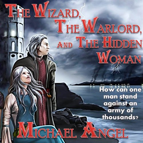 The Wizard, The Warlord, and The Hidden Woman audiobook cover art