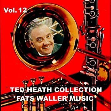 Ted Heath Collection, Vol. 12: Ted Plays Fats Waller Music