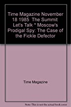 Time Magazine November 18 1985 The Summit Let's Talk * Moscow's Prodigal Spy: The Case of the Fickle Defector