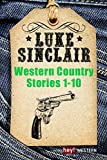 Western Country Stories, Band 1 bis 10 (Luke Sinclair Western) (German Edition)