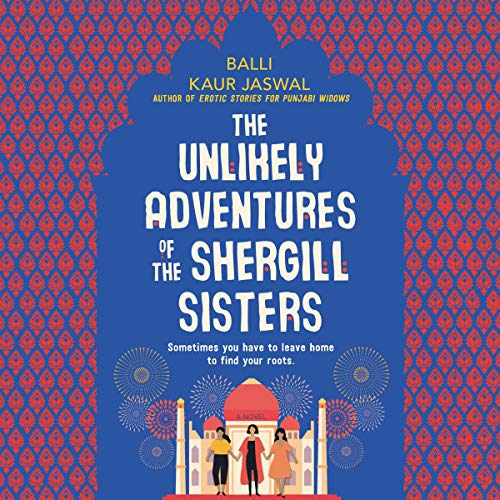 The Unlikely Adventures of the Shergill Sisters audiobook cover art
