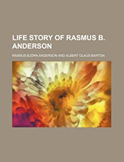 Life Story of Rasmus B. Anderson