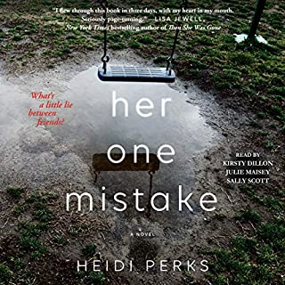 Her One Mistake                   Written by:                                                                                                                                 Heidi Perks                               Narrated by:                                                                                                                                 Kirsty Dillon,                                                                                        Julie Maisey,                                                                                        Sally Scott                      Length: 9 hrs and 57 mins     46 ratings     Overall 4.2