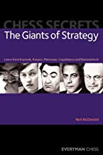 Chess Secrets: The Giants of Strategy: Learn From Kramnik, Karpov, Petrosian, Capablanca And Nimzowitsch (Everyman Chess)
