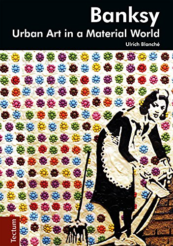 Banksy: Urban art in a material world (English Edition)