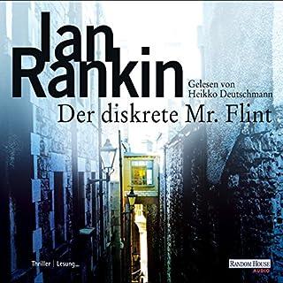 Der diskrete Mr. Flint     ADAC Motorwelt Hörbuch-Edition              Autor:                                                                                                                                 Ian Rankin                               Sprecher:                                                                                                                                 Heikko Deutschmann                      Spieldauer: 6 Std. und 58 Min.     39 Bewertungen     Gesamt 3,7