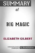 Summary of Big Magic by Elizabeth Gilbert: Conversation Starters