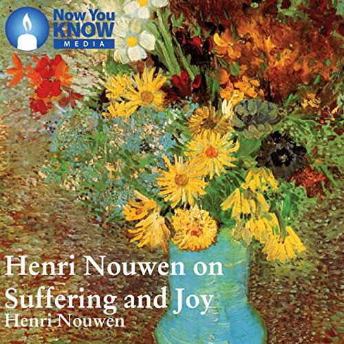 Henri Nouwen on Suffering and Joy audiobook cover art