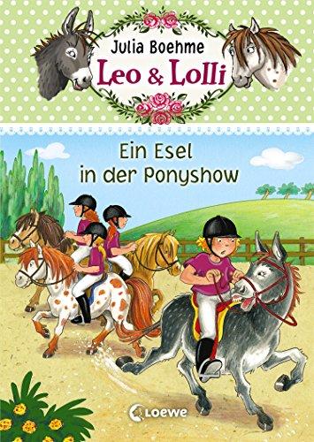 Leo & Lolli 4 - Ein Esel in der Ponyshow (Leo & Lolli)