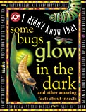 I Didn't Know That Some Bugs Glow in the Dark (World of Wonder: I Didn't Know That)