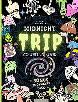 MIDNIGHT TRIP Coloring Book + BONUS Bookmarks Page!  Trippy Hippie Mindful Coloring Book For Adults Stoners Gift!!