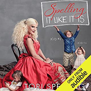 Spelling It Like It Is                   By:                                                                                                                                 Tori Spelling                               Narrated by:                                                                                                                                 Tori Spelling                      Length: 6 hrs and 58 mins     278 ratings     Overall 4.0